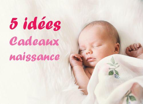 5 Idées Originales de Cadeaux de Naissance